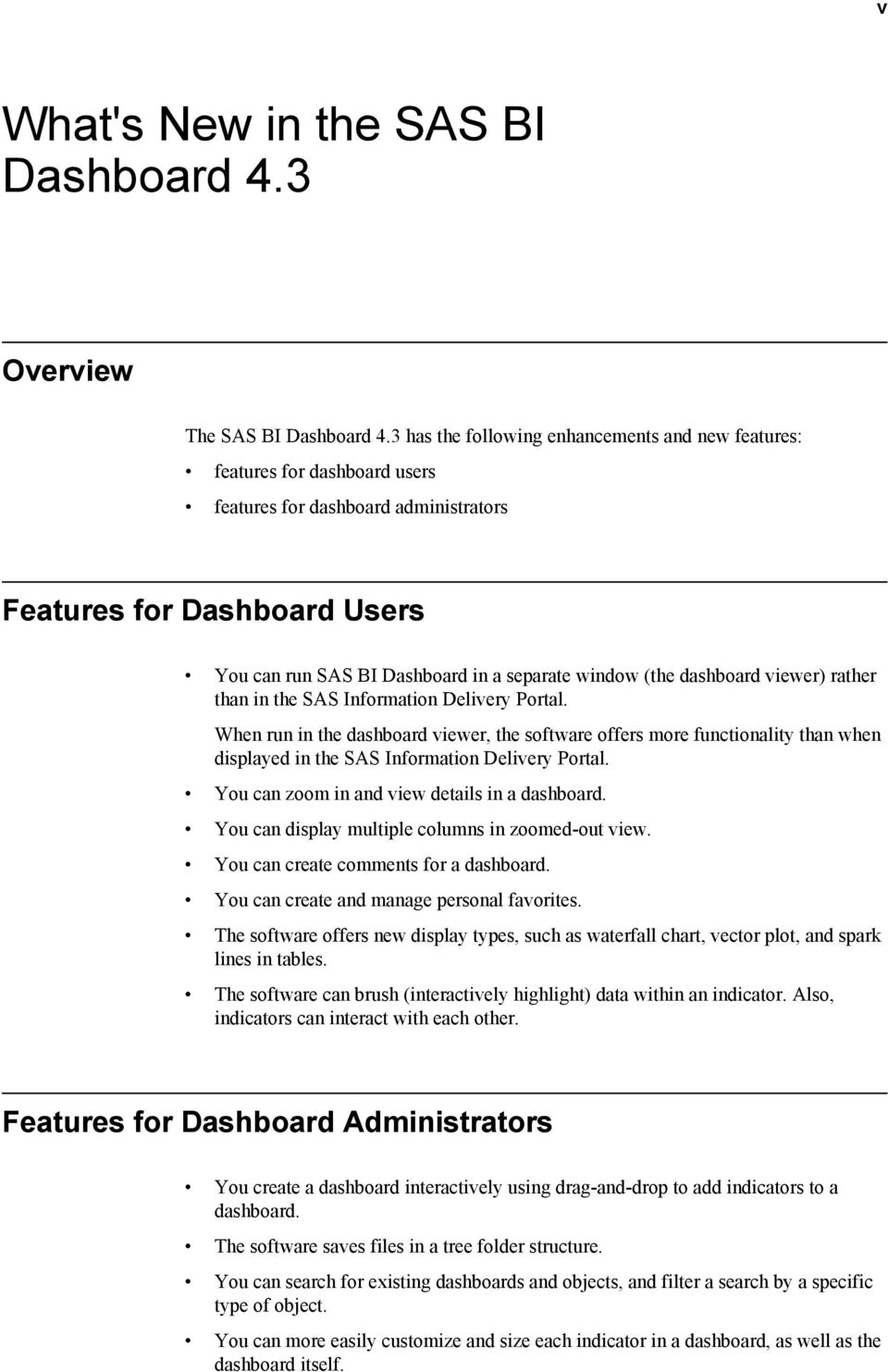 (the dashboard viewer) rather than in the SAS Information Delivery Portal.