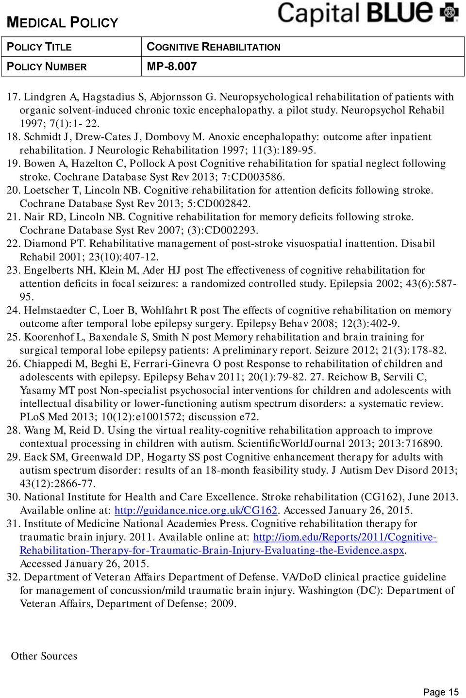 Cochrane Database Syst Rev 2013; 7:CD003586. 20. Loetscher T, Lincoln NB. Cognitive rehabilitation for attention deficits following stroke. Cochrane Database Syst Rev 2013; 5:CD002842. 21.