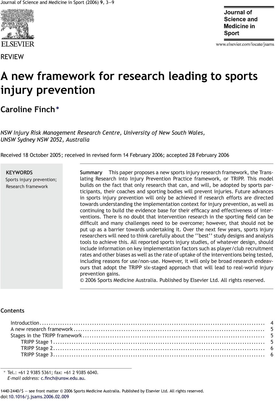 Summary This paper proposes a new sports injury research framework, the Translating Research into Injury Prevention Practice framework, or TRIPP.