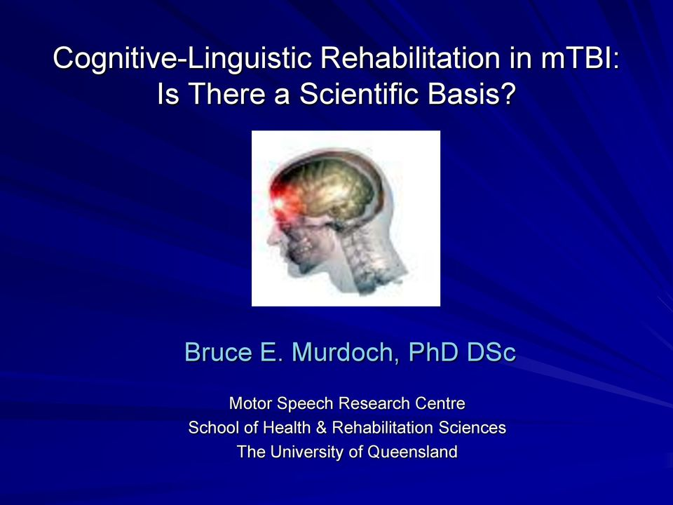 Murdoch, PhD DSc Motor Speech Research Centre