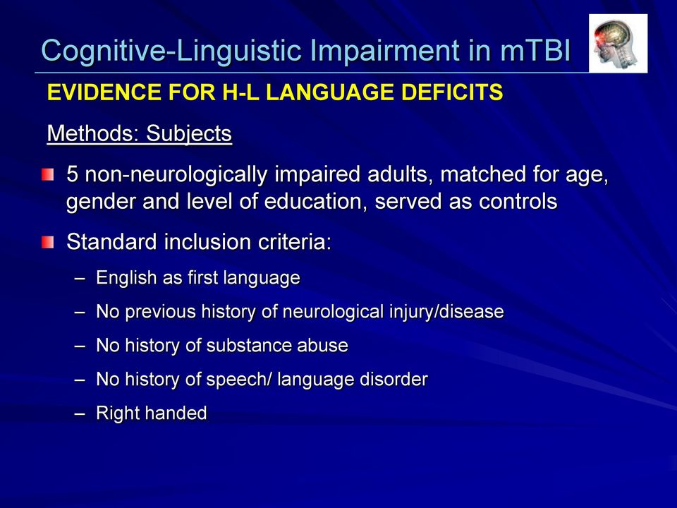 controls Standard inclusion criteria: English as first language No previous history of