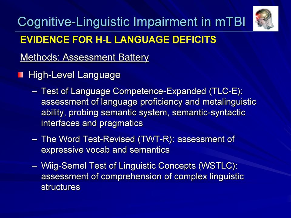 probing semantic system, semantic-syntactic interfaces and pragmatics The Word Test-Revised (TWT-R): assessment of