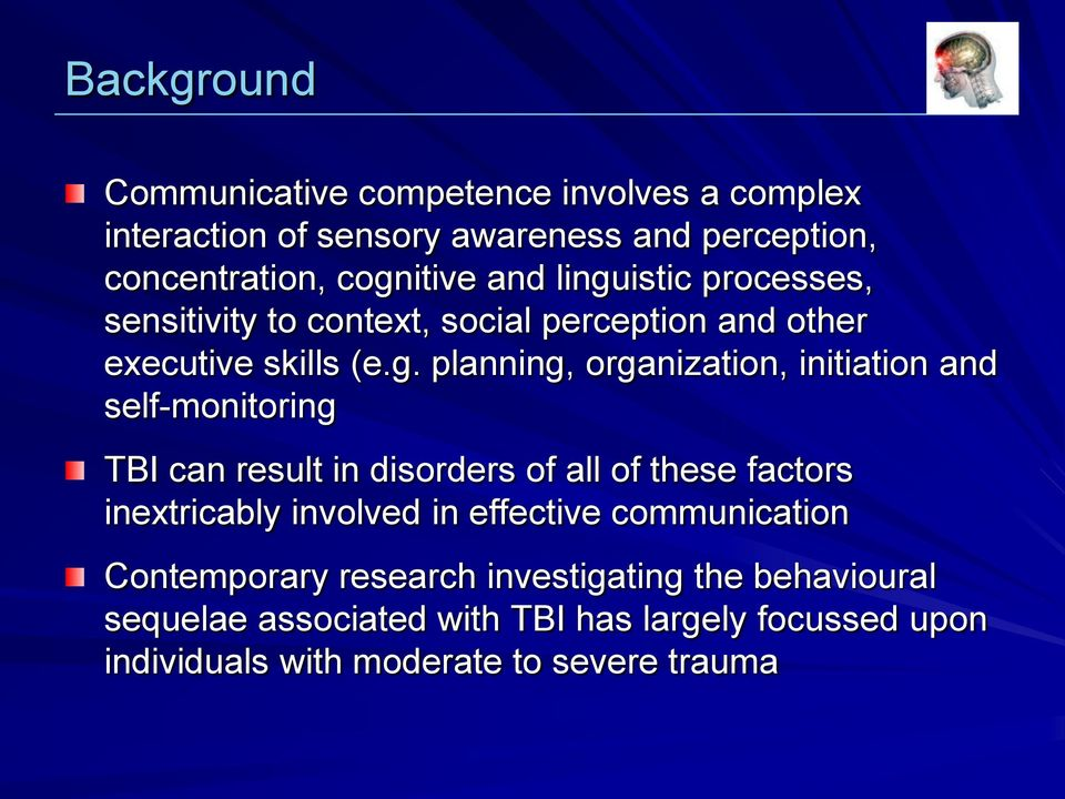 and self-monitoring TBI can result in disorders of all of these factors inextricably involved in effective communication Contemporary