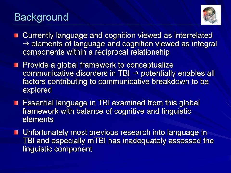contributing to communicative breakdown to be explored Essential language in TBI examined from this global framework with balance of