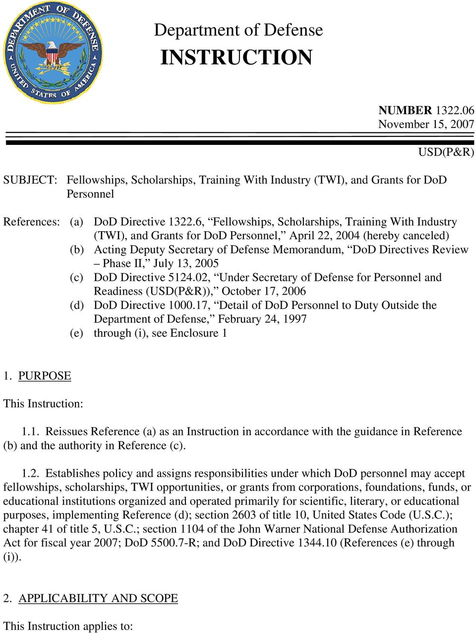6, Fellowships, Scholarships, Training With Industry (TWI), and Grants for DoD Personnel, April 22, 2004 (hereby canceled) (b) Acting Deputy Secretary of Defense Memorandum, DoD Directives Review