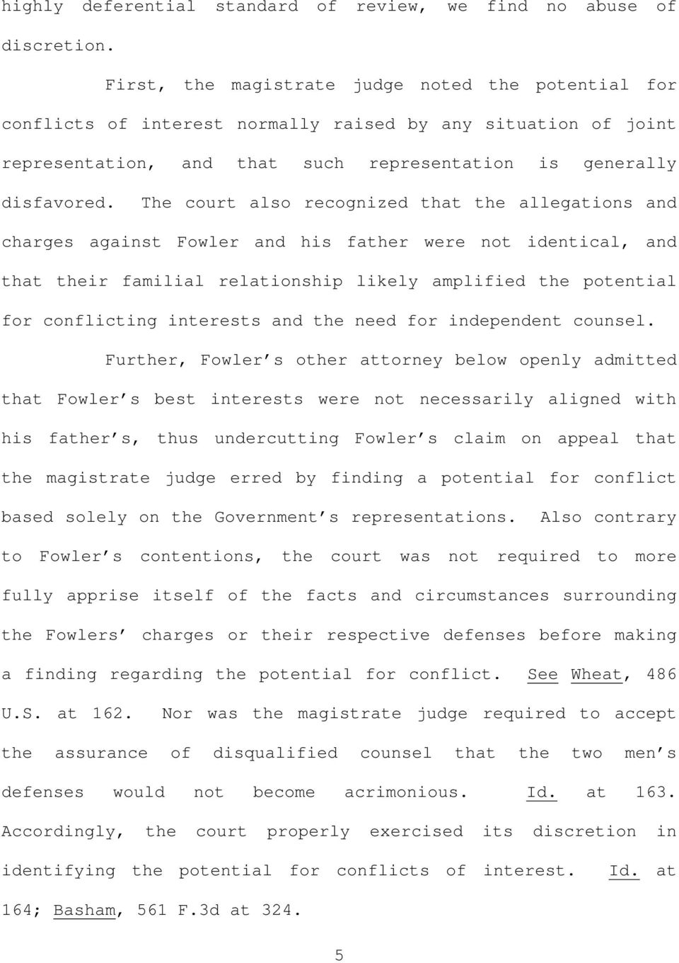 The court also recognized that the allegations and charges against Fowler and his father were not identical, and that their familial relationship likely amplified the potential for conflicting