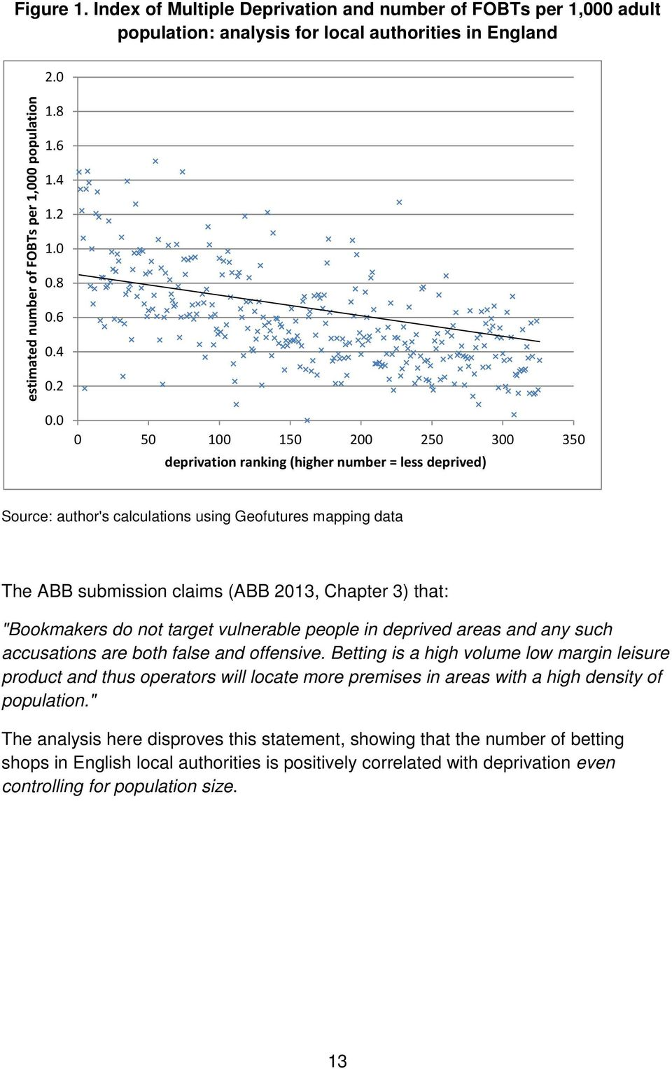 0 0 50 100 150 200 250 300 350 deprivation ranking (higher number = less deprived) Source: author's calculations using Geofutures mapping data The ABB submission claims (ABB 2013, Chapter 3) that: