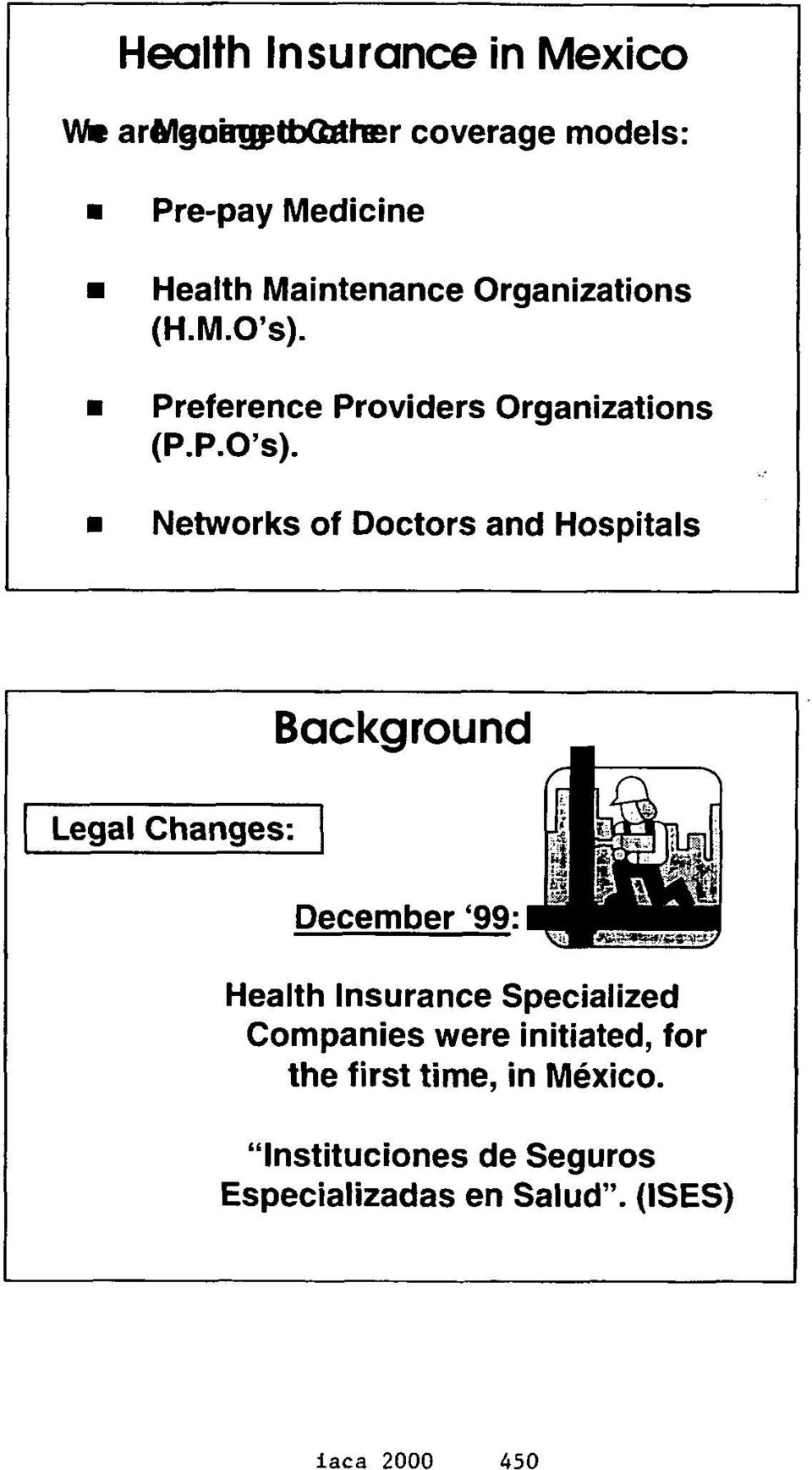 Networks of Doctors and Hospitals Legal Changes: Backgroun December '99: Health lnsurance Specialized
