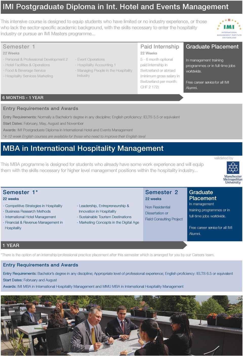 necessary to enter the hospitality industry or pursue an IMI Masters programme.