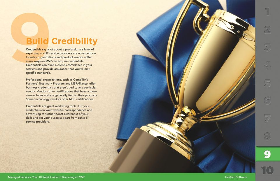 Credentials can build a client s confidence in your services and provide assurance that you ve met specific standards.