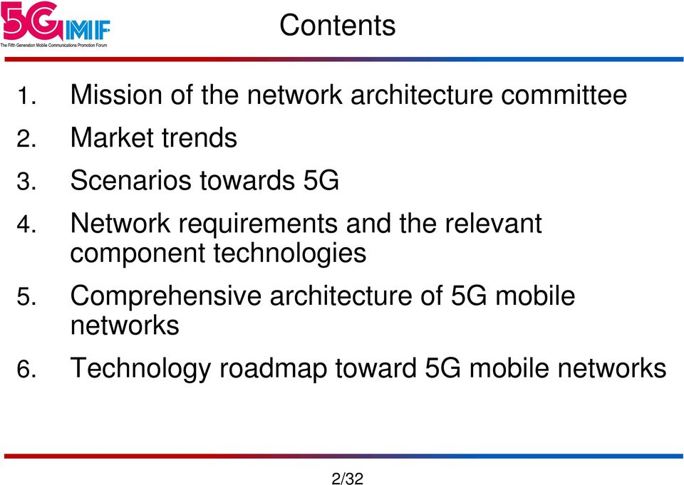 Network requirements and the relevant component technologies 5.