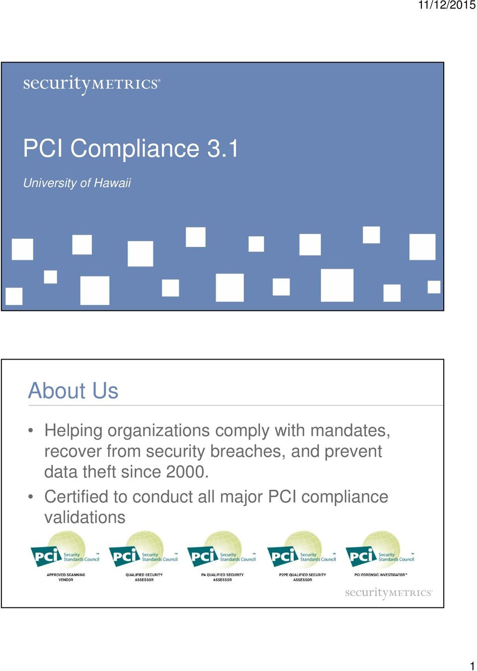 comply with mandates, recover from security breaches,