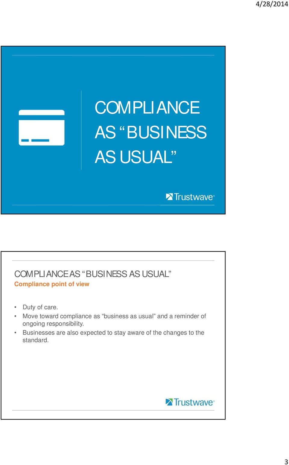 Move toward compliance as business as usual and a reminder