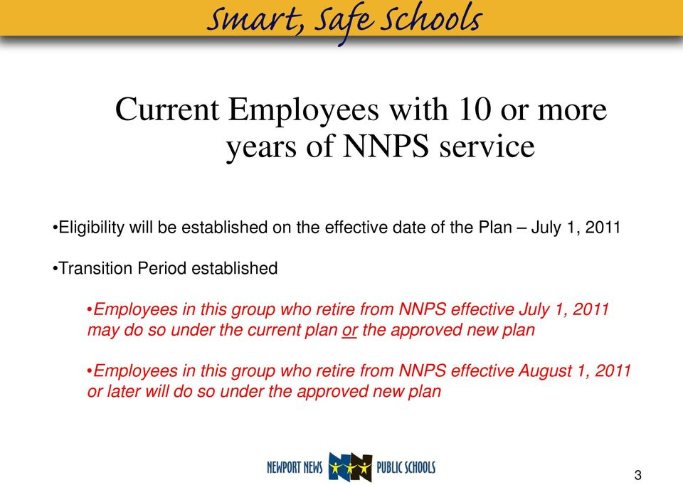 retire from NNPS effective July 1, 2011 may do so under the current plan or the approved new plan