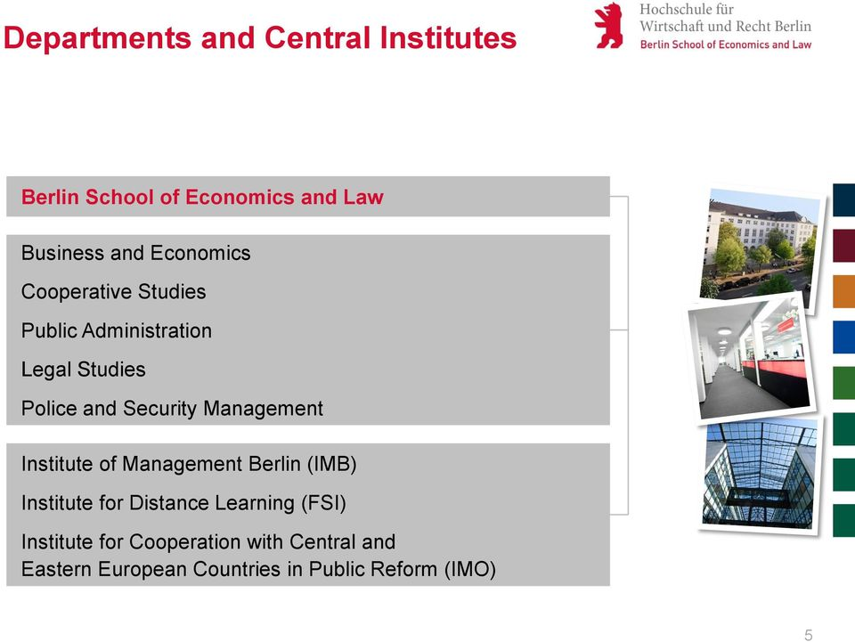 Management Institute of Management Berlin (IMB) Institute for Distance Learning (FSI)