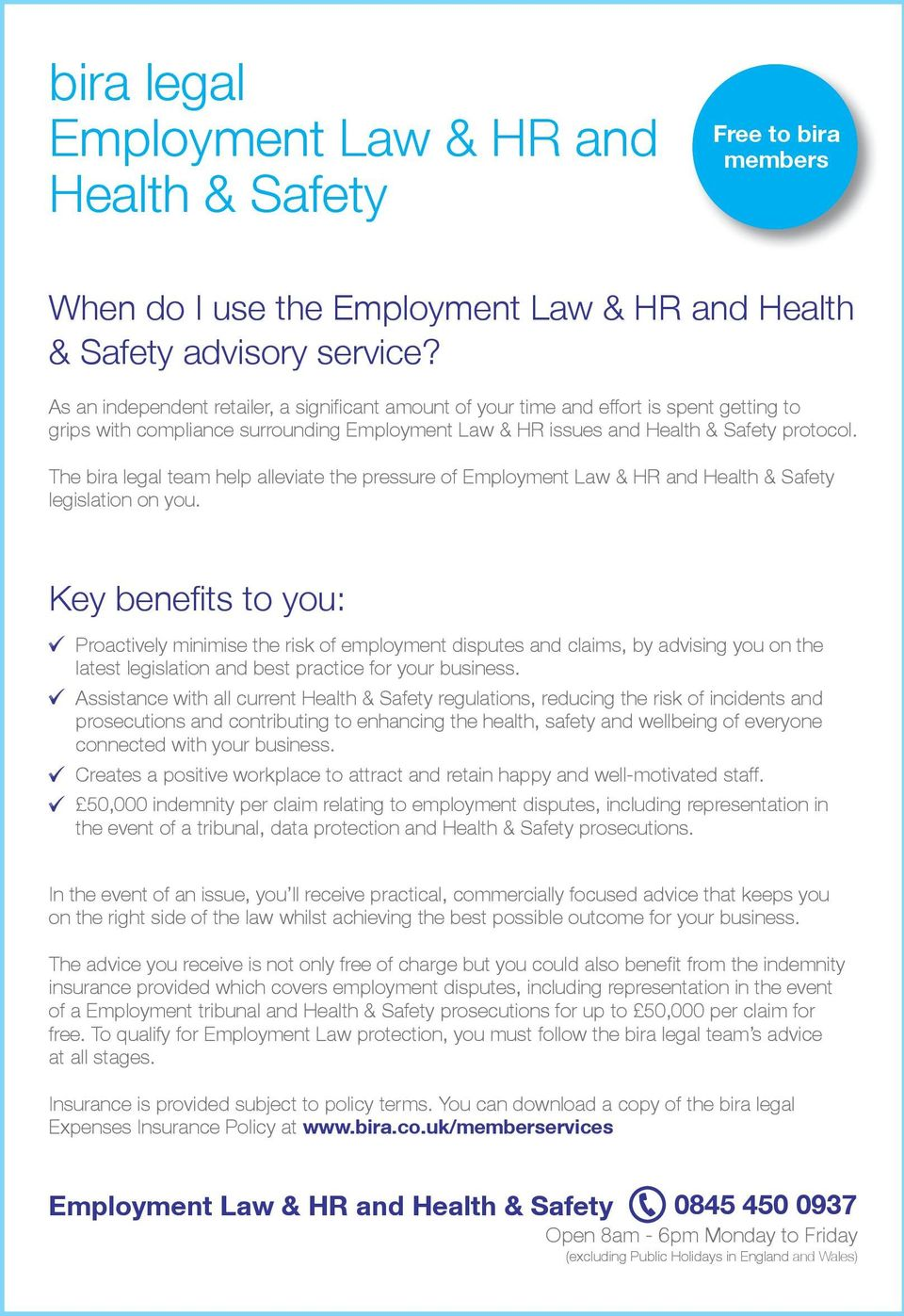 The bira legal team help alleviate the pressure of Employment Law & HR and Health & Safety legislation on you.