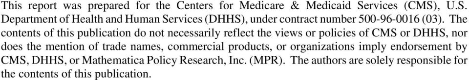 The contents of this publication do not necessarily reflect the views or policies of CMS or DHHS, nor does the mention of