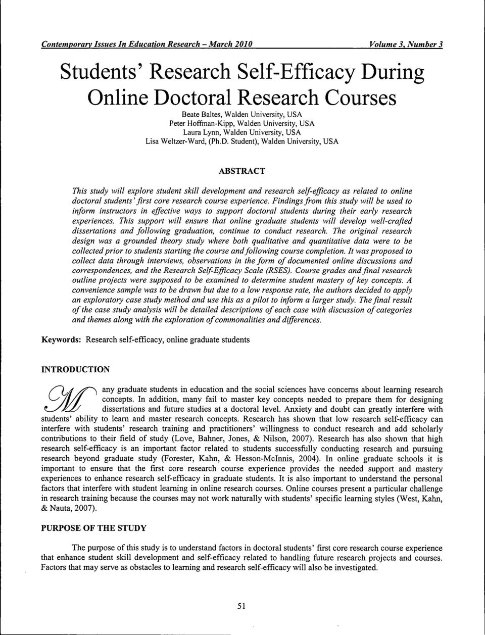 Student), Waiden University, USA ABSTRACT This study will explore student skill development and research self-efficacy as related to online doctoral students' first core research course experience.