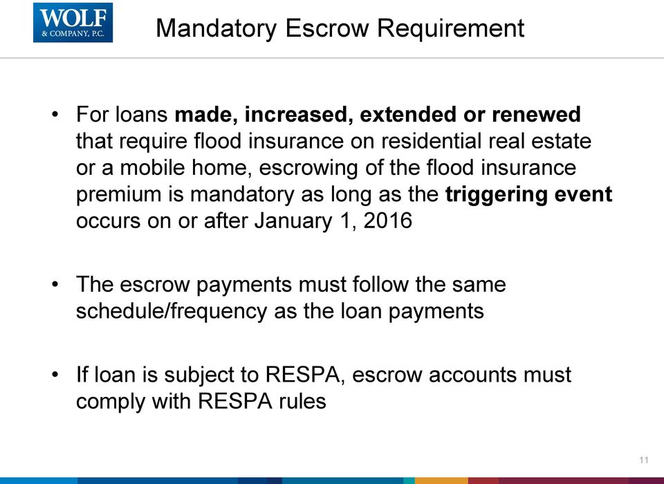 as the triggering event occurs on or after January 1, 2016 The escrow payments must follow the same