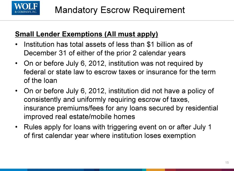 before July 6, 2012, institution did not have a policy of consistently and uniformly requiring escrow of taxes, insurance premiums/fees for any loans secured by