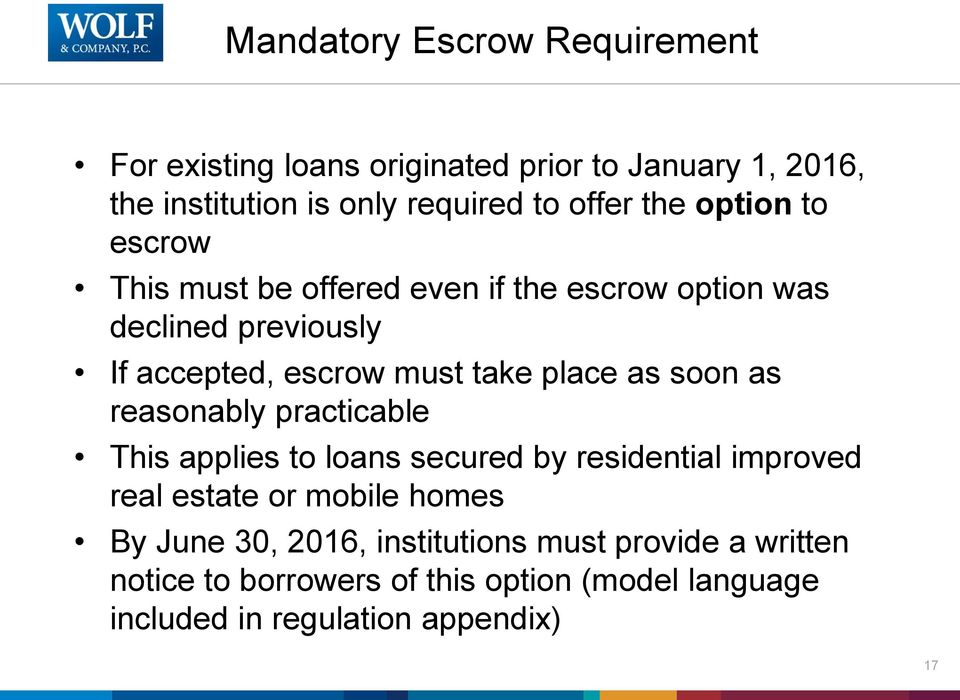 as soon as reasonably practicable This applies to loans secured by residential improved real estate or mobile homes By June 30,