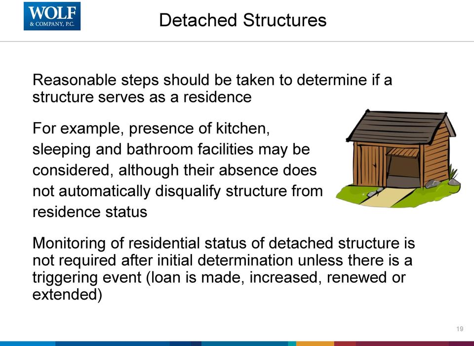 automatically disqualify structure from residence status Monitoring of residential status of detached structure is