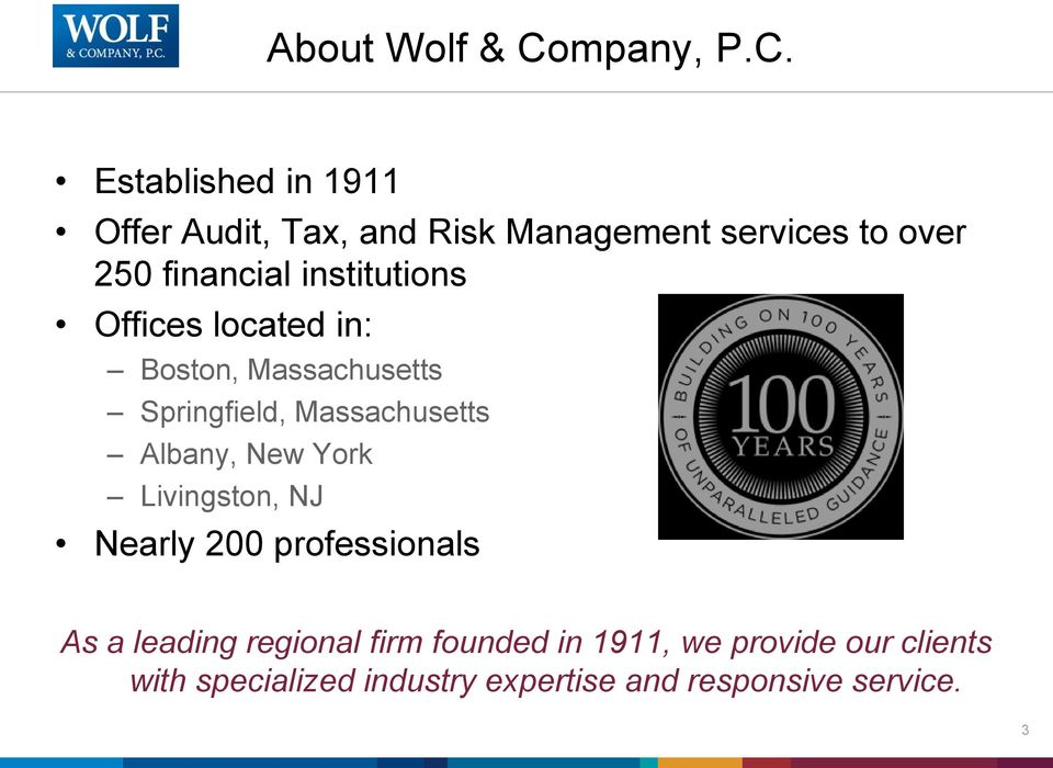 Established in 1911 Offer Audit, Tax, and Risk Management services to over 250 financial