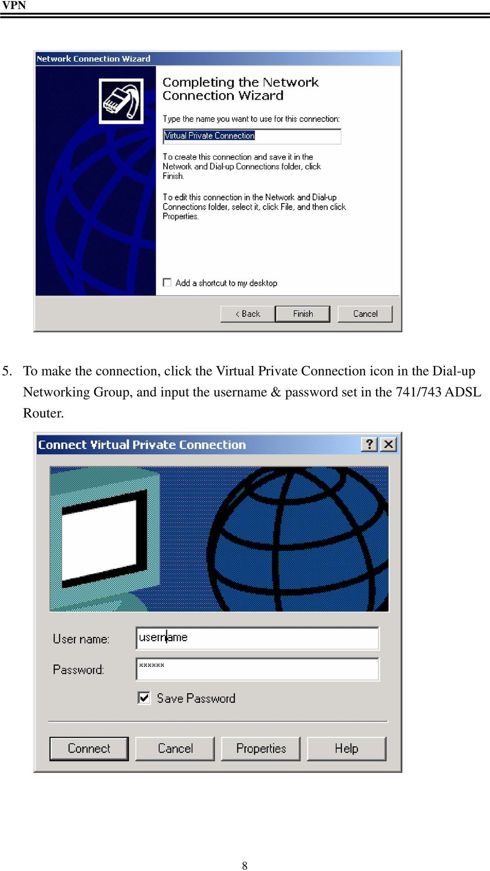 Dial-up Networking Group, and input the