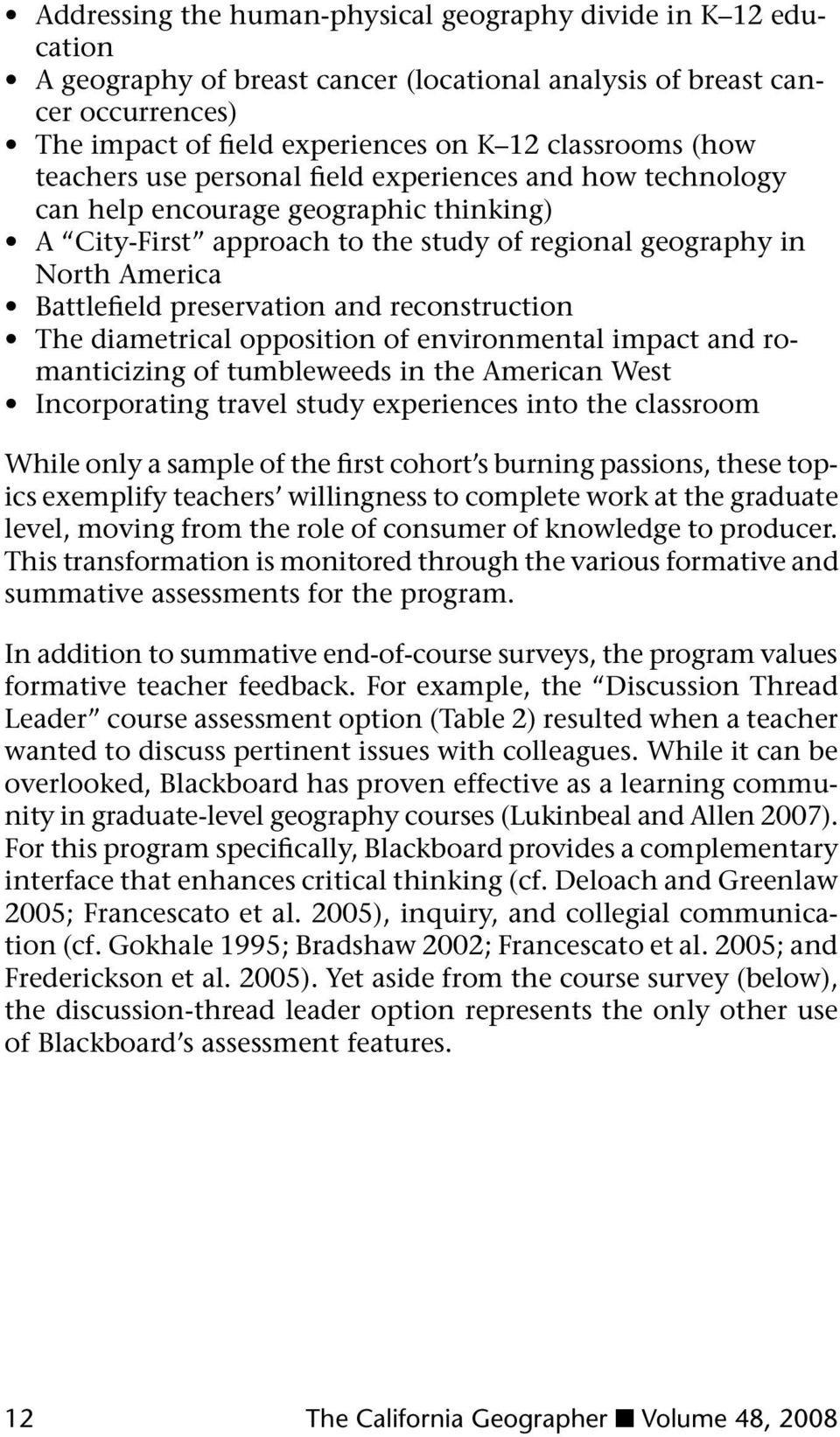 preservation and reconstruction The diametrical opposition of environmental impact and romanticizing of tumbleweeds in the American West Incorporating travel study experiences into the classroom