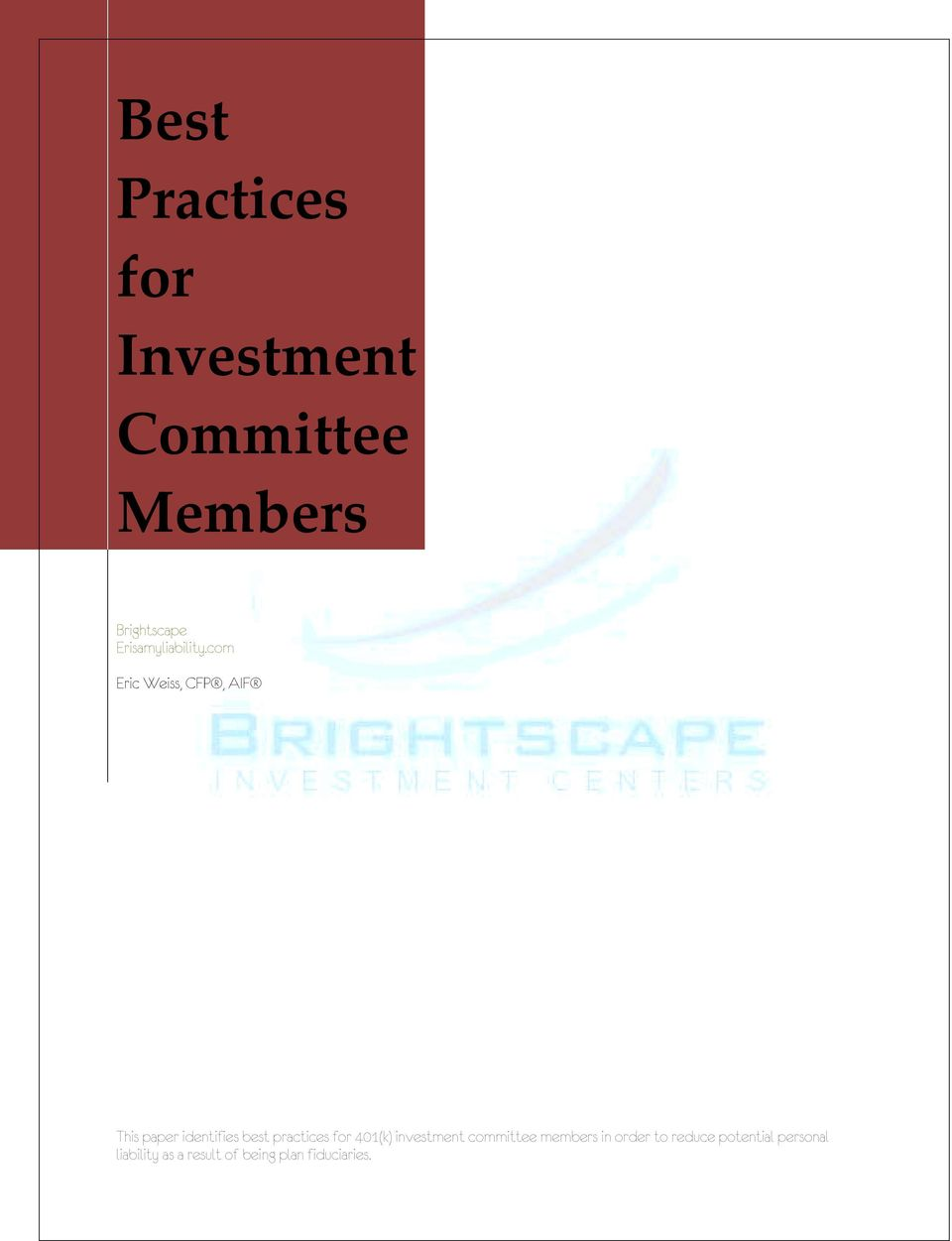 com Eric Weiss, CFP, AIF This paper identifies best practices for