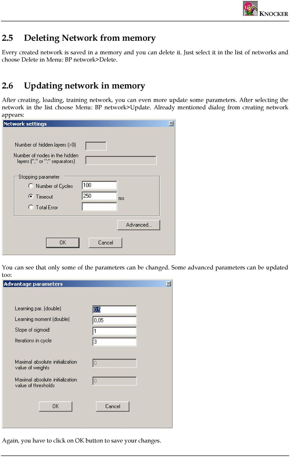 6 Updating network in memory After creating, loading, training network, you can even more update some parameters.