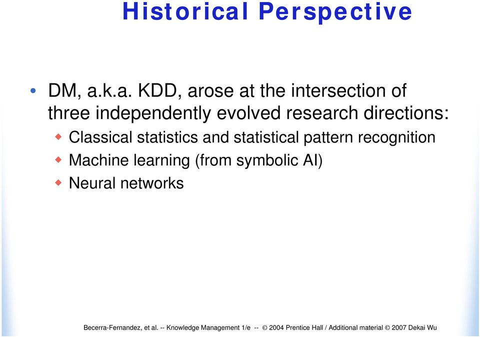 k.a. KDD, arose at the intersection of three