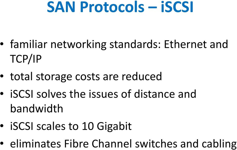 iscsi solves the issues of distance and bandwidth iscsi