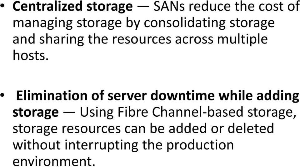 Elimination of server downtime while adding storage Using Fibre Channel-based
