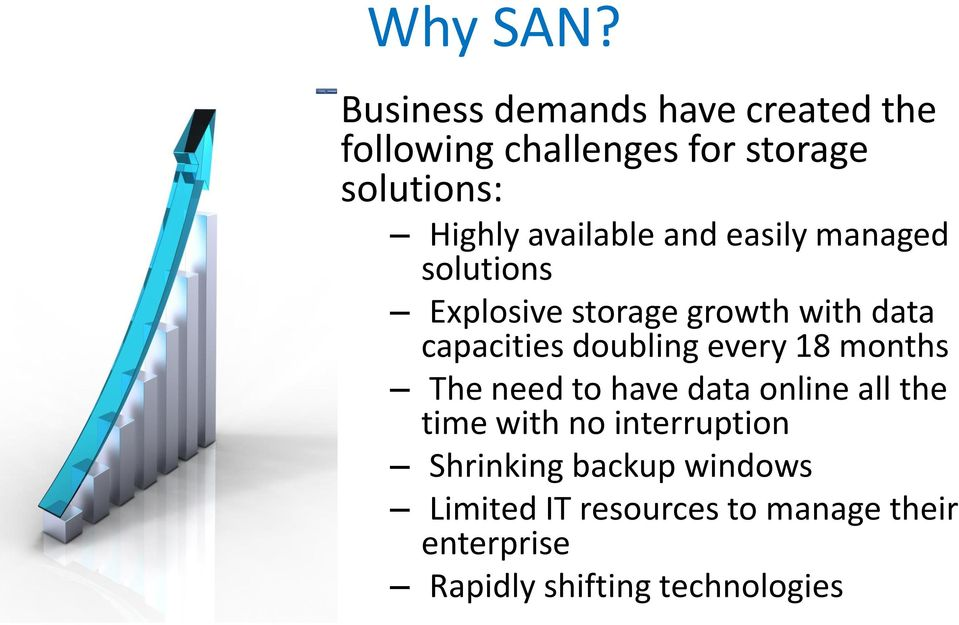 available and easily managed solutions Explosive storage growth with data capacities