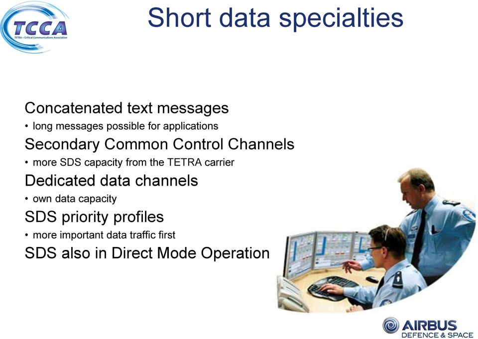 the TETRA carrier Dedicated data channels own data capacity SDS priority