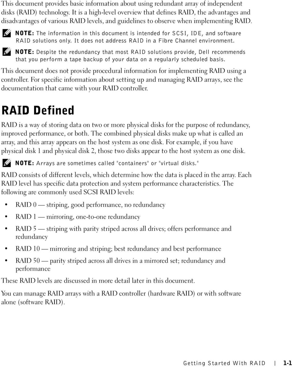 NOTE: The information in this document is intended for SCSI, IDE, and software RAID solutions only. It does not address RAID in a Fibre Channel environment.