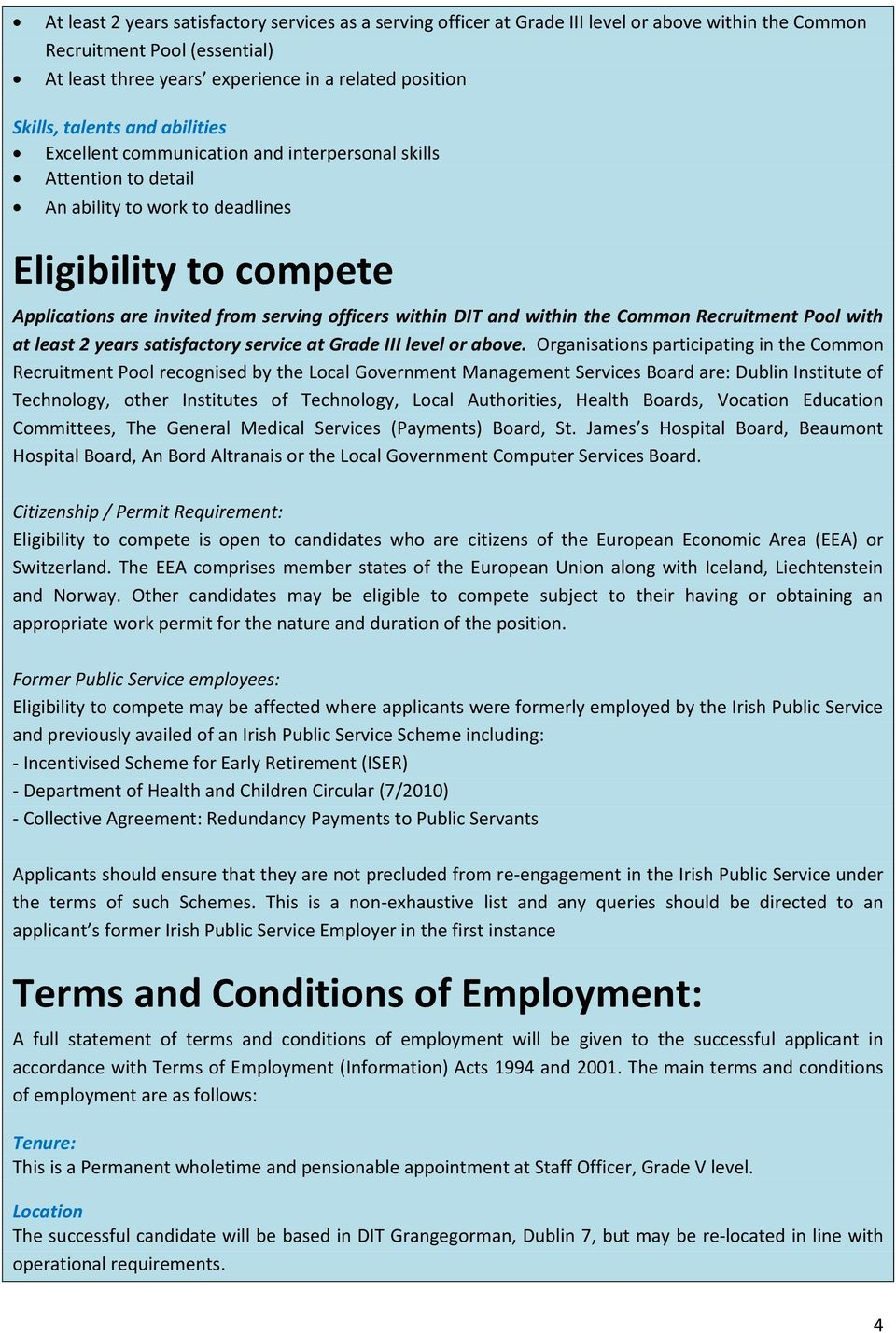 DIT and within the Common Recruitment Pool with at least 2 years satisfactory service at Grade III level or above.