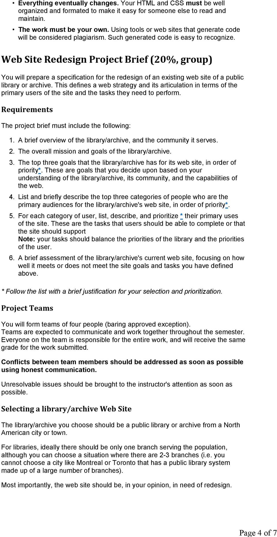 Web Site Redesign Project Brief (20%, group) You will prepare a specification for the redesign of an existing web site of a public library or archive.