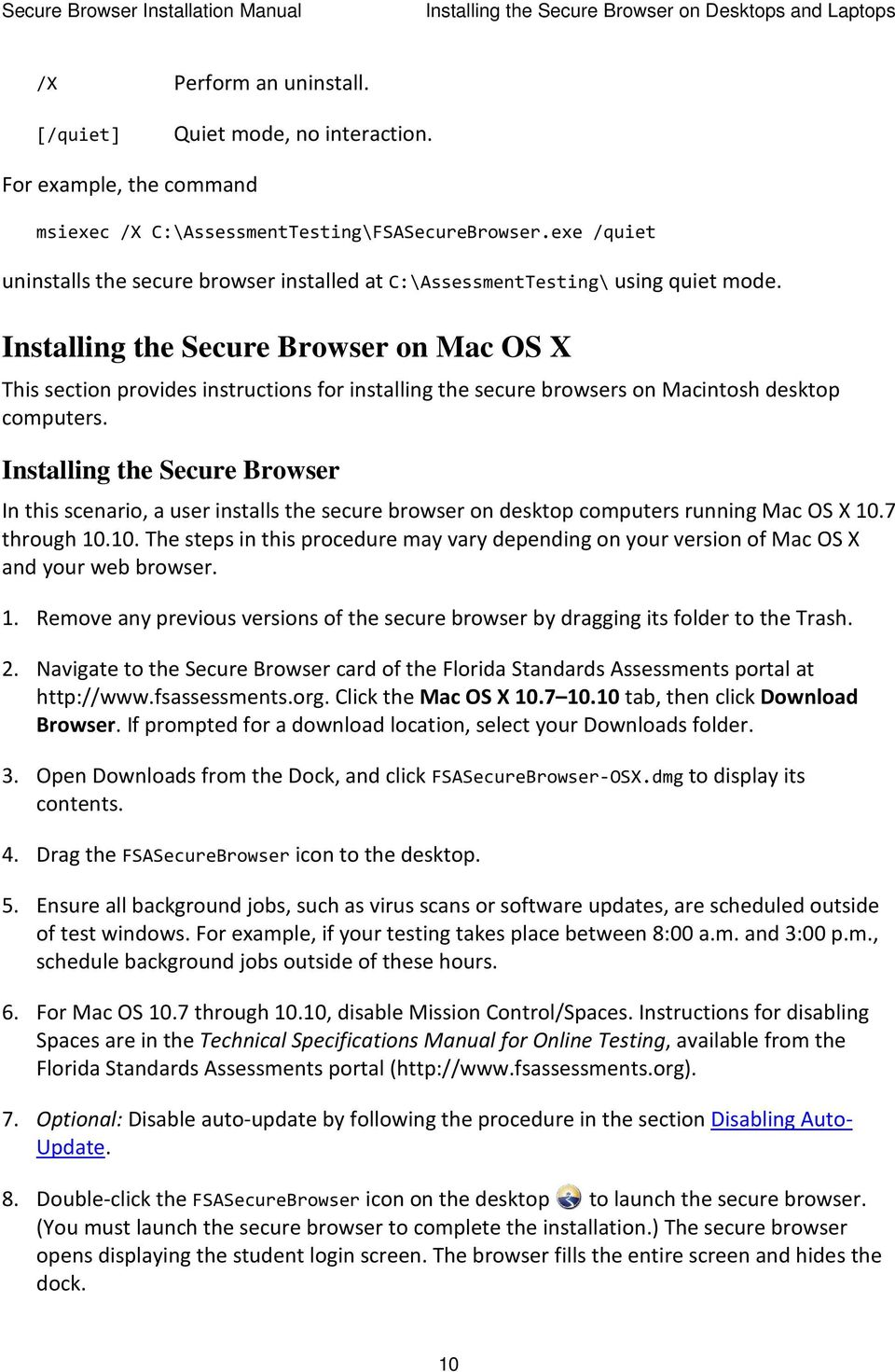 Installing the Secure Browser on Mac OS X This section provides instructions for installing the secure browsers on Macintosh desktop computers.