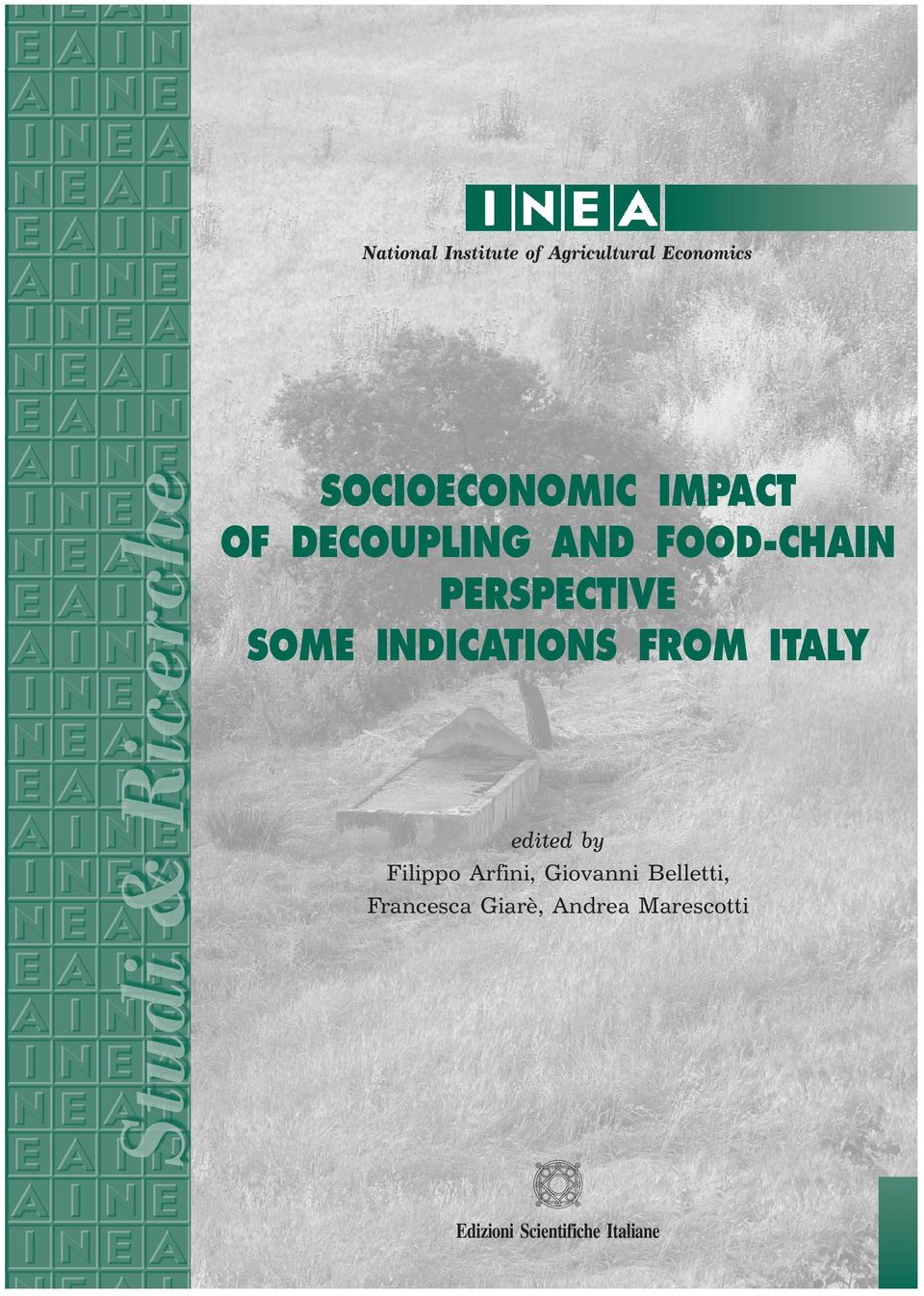 633/1972) 22,00 National Institute of Agricultural Economics SOCIOECONOMIC IMPACT OF DECOUPLING AND FOOD-CHAIN PERSPECTIVE: SOME INDICATIONS FROM ITALY After the implementation of the Mid Term Review
