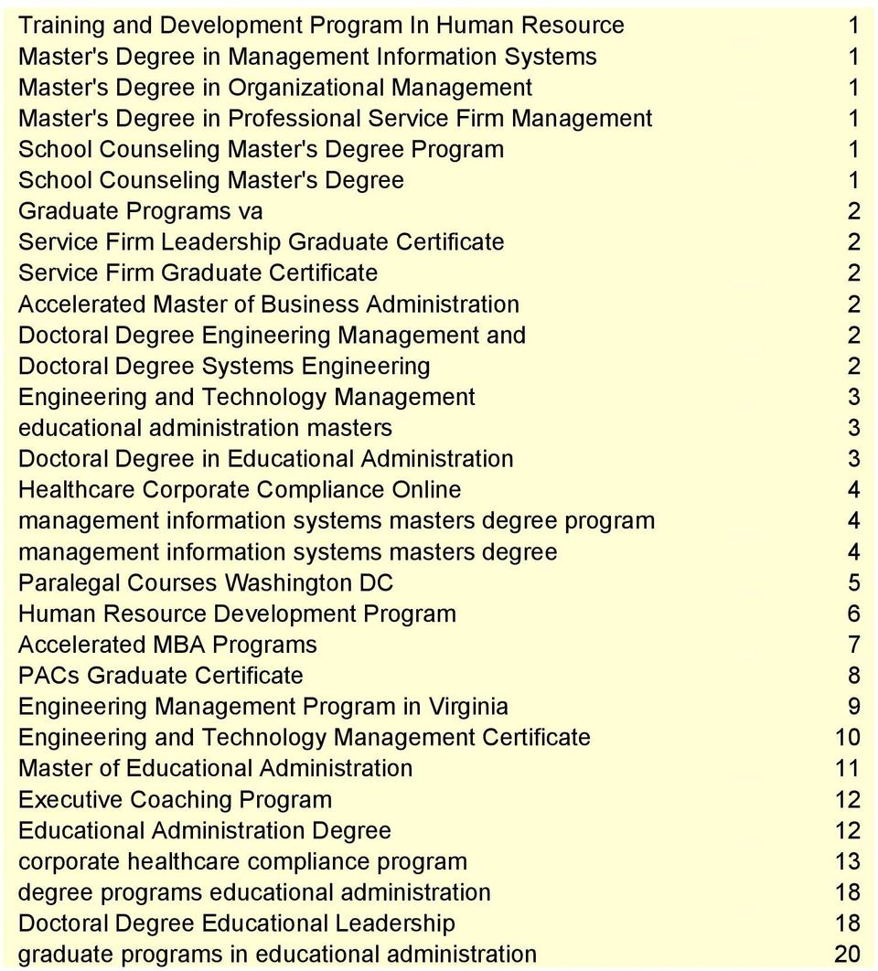 Accelerated Master of Business Administration 2 Doctoral Degree Engineering Management and 2 Doctoral Degree Systems Engineering 2 Engineering and Technology Management 3 educational administration