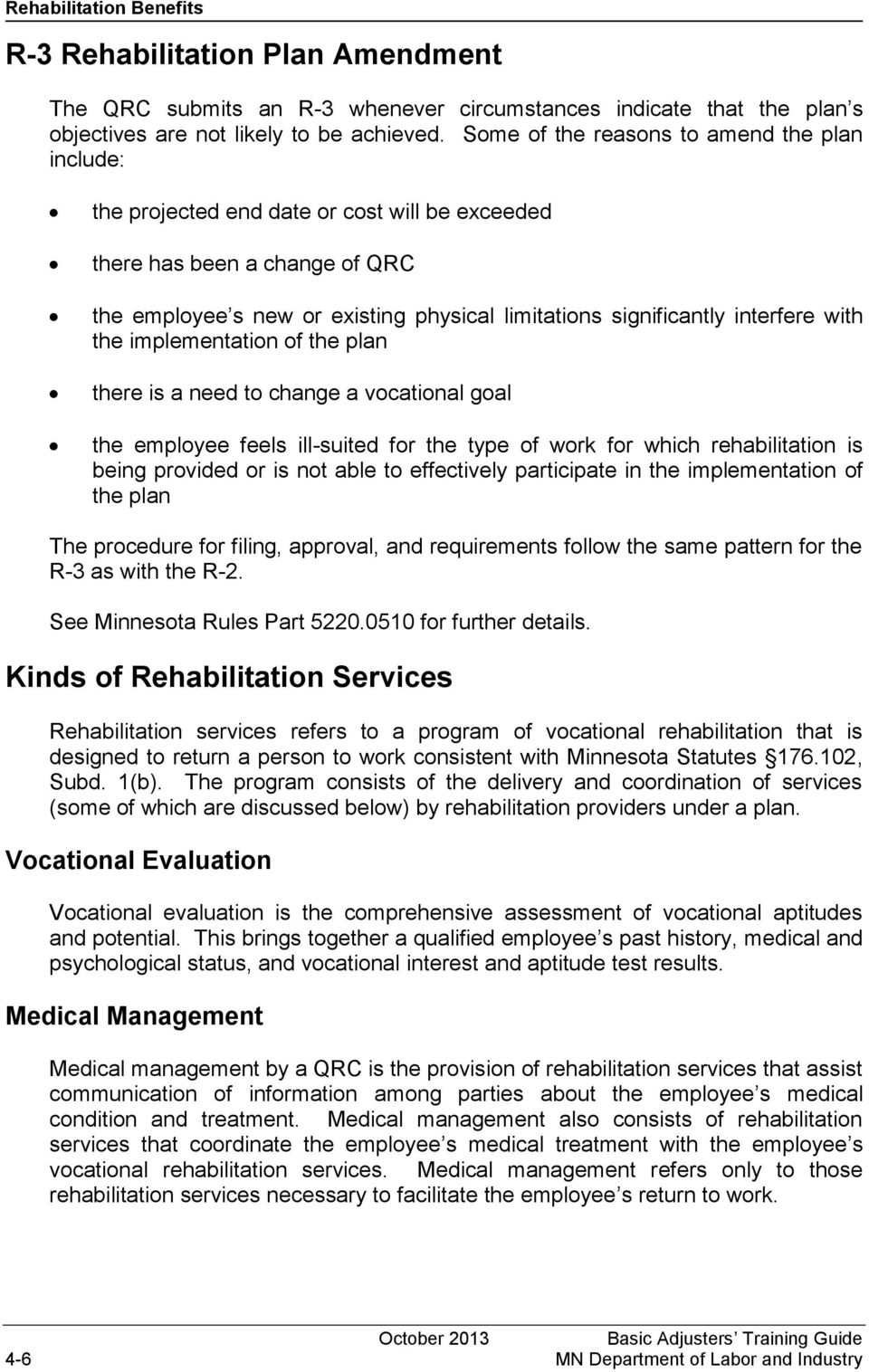 interfere with the implementation of the plan there is a need to change a vocational goal the employee feels ill-suited for the type of work for which rehabilitation is being provided or is not able