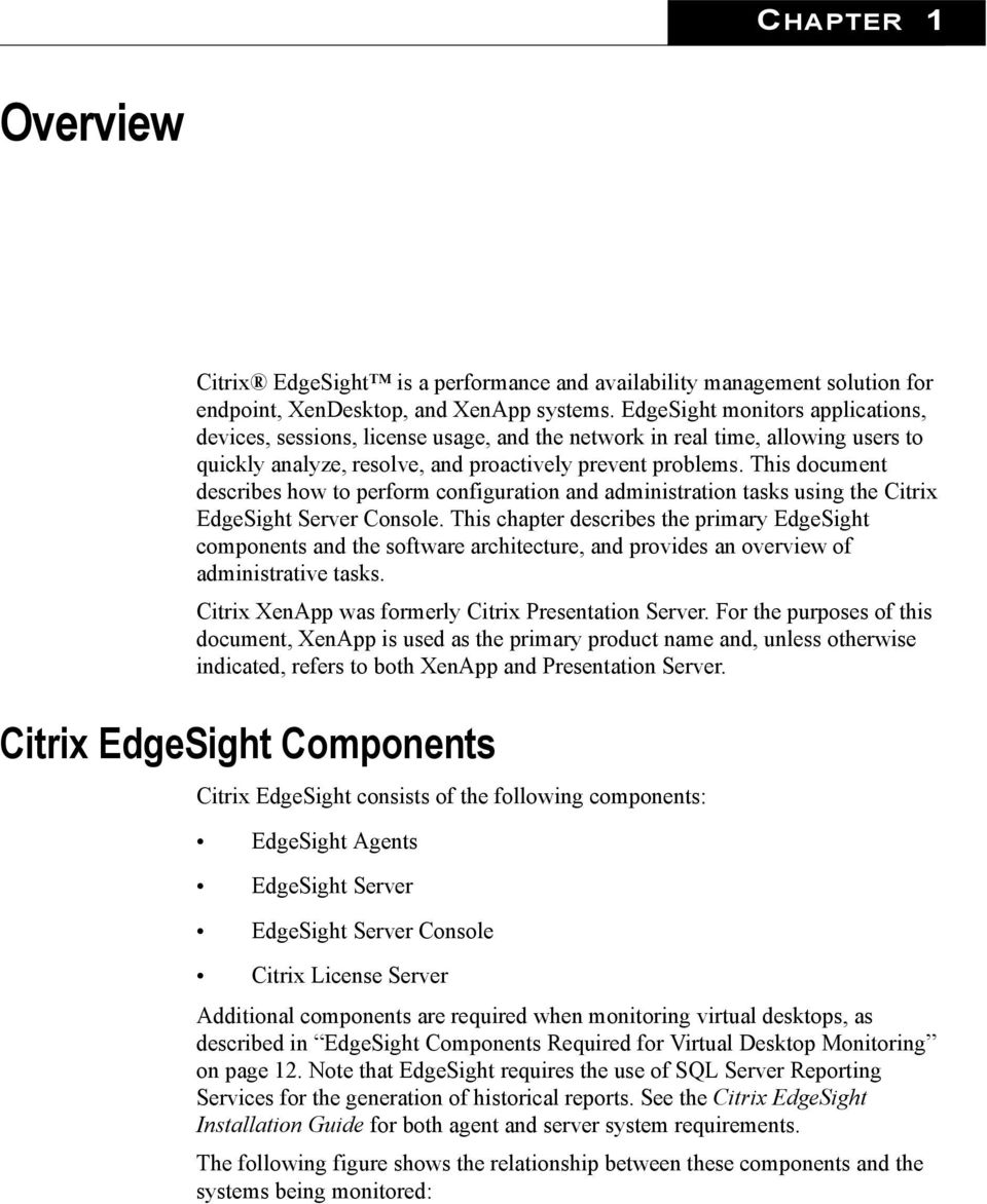 This document describes how to perform configuration and administration tasks using the Citrix EdgeSight Server Console.