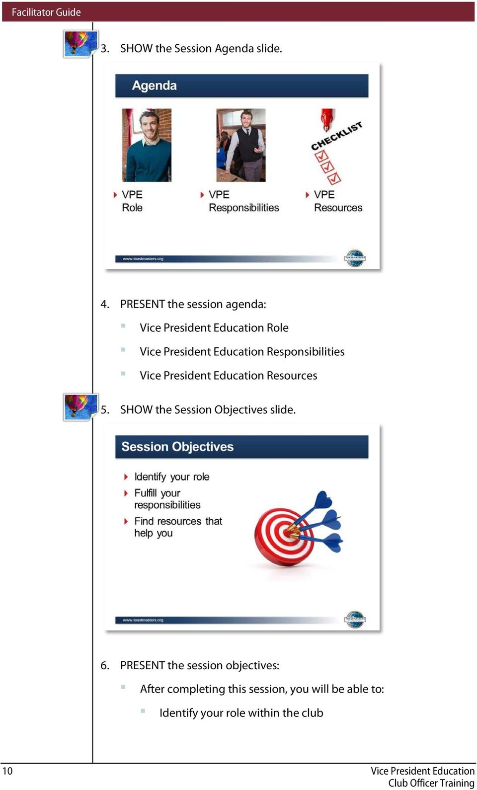 Responsibilities Vice President Education Resources 5. SHOW the Session Objectives slide.
