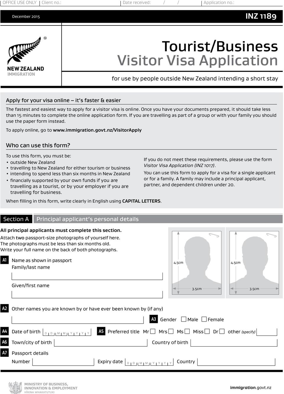 way to apply for a visitor visa is online. Once you have your documents prepared, it should take less than 15 minutes to complete the online application form.