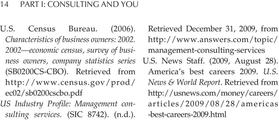 pdf US Industry Profile: Management consulting services. (SIC 8742). (n.d.). Retrieved December 31, 2009, from http://www.answers.