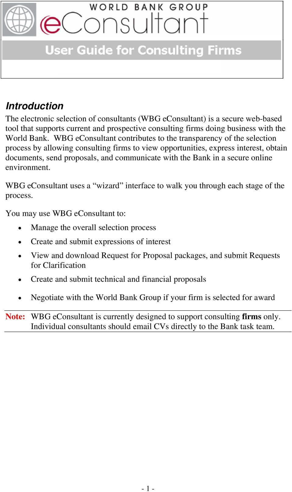the Bank in a secure online environment. WBG econsultant uses a wizard interface to walk you through each stage of the process.
