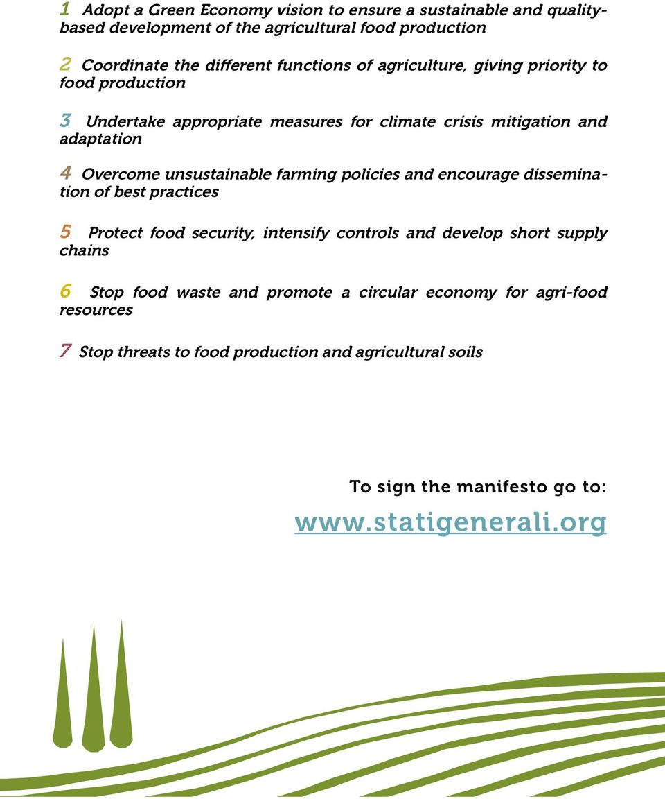 farming policies and encourage dissemination of best practices 5 Protect food security, intensify controls and develop short supply chains 6 Stop food waste