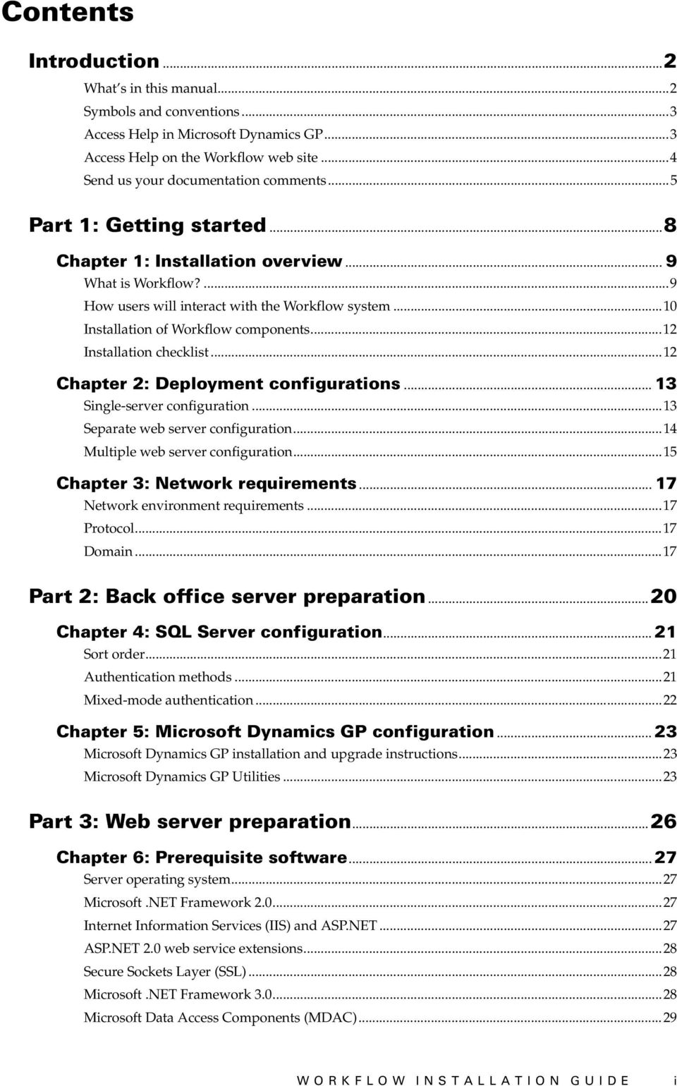 ..12 Installation checklist...12 Chapter 2: Deployment configurations... 13 Single-server configuration...13 Separate web server configuration...14 Multiple web server configuration.